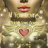 All Your Loving (Golden Love Songs) by Various Artists