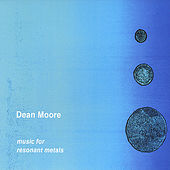 Music For Resonant Metals by Dean Moore