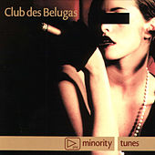 Minority Tunes van Club Des Belugas