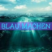 Blau machen, Vol. 4 by Various Artists