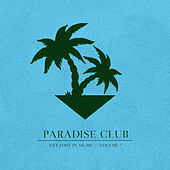 Paradise Club - Get Lost in Music, Vol. 7 by Various Artists