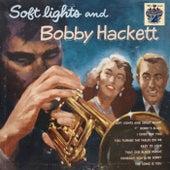 Soft Lights and Bobby Hackett by Bobby Hackett
