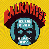 Blue Eyed Black Boy von Balkan Beat Box
