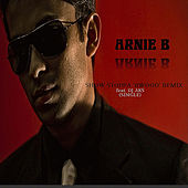 Show Stoppa (BWood Remix) [feat. Yung Third, Pretty Boi & DJ Aks] by Arnie B.