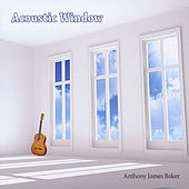 Acoustic Window by Anthony James Baker
