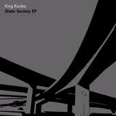 Static Society by King Kooba