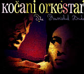 The Ravished Bride de Kocani Orkestar