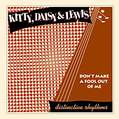 Don't Make a Fool Out of Me by Kitty, Daisy & Lewis