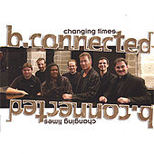 Changing Times by B Connected