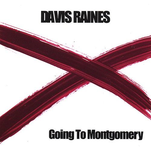 Going to Montgomery by Davis Raines