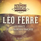 Les idoles de la chanson française : Léo Ferré, Vol. 2 de Leo Ferre