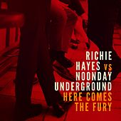 Here Comes the Fury (Richie Hayes vs. Noonday Underground) de Various Artists