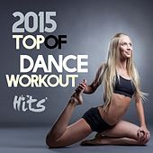 2015 Top of Dance Workout Hits by Various Artists