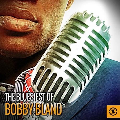The Bluesiest of Bobby Bland by Bobby Blue Bland