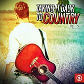 Taking It Back to Country, Vol. 2 by Various Artists