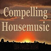 Compelling Housemusic de Various Artists