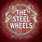 The Steel Wheels, Live at Goose Creek by The Steel Wheels