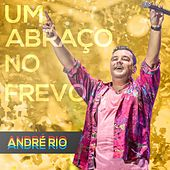 Um Abraço No Frevo - EP de André Rio