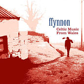 Celtic Music From Wales by Ffynnon