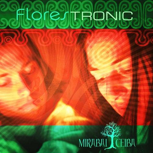 FloresTRONIC by Mirabai Ceiba