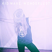 Wonderlust by Kid Wave