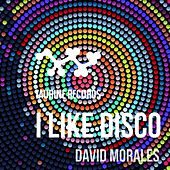 I Like Disco by David Morales