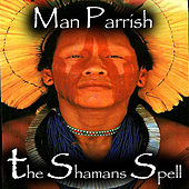The Shaman's Spell by Man Parrish