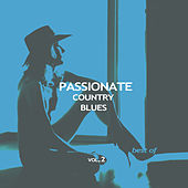 Passionate Country Blues - Best of, Vol. 2 by Various Artists
