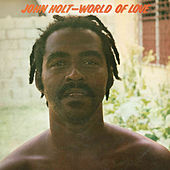 World Of Love by John Holt