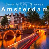 Smooth City Grooves Amsterdam de Various Artists