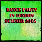 Dance Party in London Summer 2015 (50 Essential EDM Electro Latin House Hits) by Various Artists