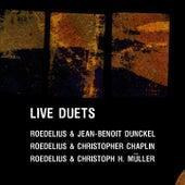 Live Duets (Live with Jean-Benoît Dunckel, Christopher Chaplin, Christoph H. Müller) de Roedelius