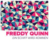 Ein Schiff wird kommen von Freddy Quinn
