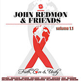 John Redmon & Friends: Faith, Love and Unity, Volume 1.1 de Various Artists