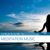 Complete Guide to Meditation Music by Various Artists