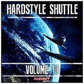 Hardstyle Shuttle, Vol. 10 by Various Artists