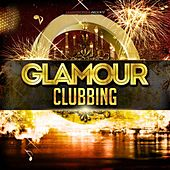 Glamour Clubbing von Various Artists