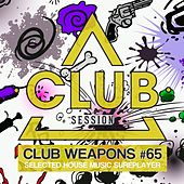Club Session Pres. Club Weapons No. 65 by Various Artists