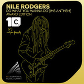 Do What You Wanna Do (Award Edition) by Nile Rodgers