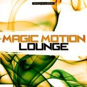 Magic Motion Lounge von Various Artists