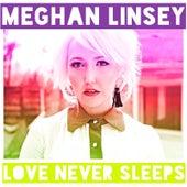 Love Never Sleeps von Meghan Linsey