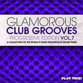 Glamorous Club Grooves - Progressive Edition Vol. 7 von Various Artists