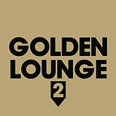 Golden Lounge 2 (Compiled by Henri Kohn) by Various Artists