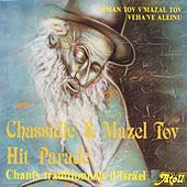 Chassidic & Mazel Tov Hit Parade (Chants traditionnels d'Isräel) von Various Artists
