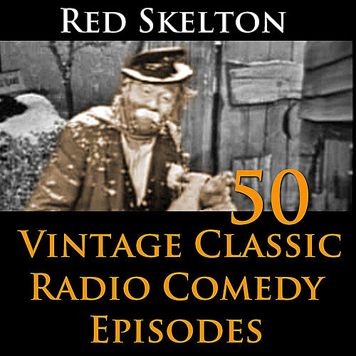 Red Skelton Program - 50 Vintage Comedy Radio Episodes by Red Skelton (1)