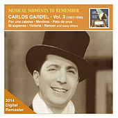 Musical Moments to Remember: Carlos Gardel, Vol. 3 (Remastered 2014) von Carlos Gardel