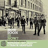 How Soon Is Now? The Songs Of The Smiths by Various Artists