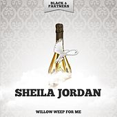 Willow Weep for Me von Sheila Jordan