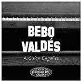 A Quien Engañes by Bebo Valdes