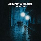 The Future by Jenny Wilson